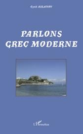 Parlons grec moderne - Cyril Aslanov