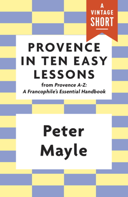 Provence in Ten Easy Lessons - Peter Mayle book