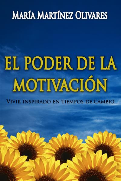 El poder de la motivacion by María Martínez Olivares