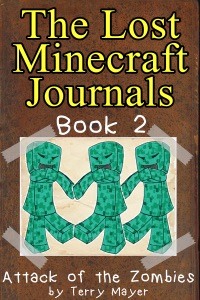 Minecraft: The Lost Minecraft Journals - Attack of the Zombies
