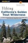 Hiking Californias Golden Trout Wilderness