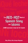 The Red-Hot Book Of Spanish Slang  5000 Expressions To Spice Up Your Spainsh