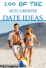 100 Of The Most Creative Date Ideas
