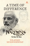 A Time Of Difference Adapted From Narendra Modi The Man The Times