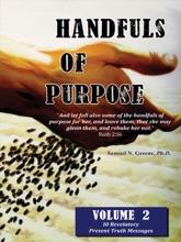 Handfuls Of Purpose - Volume 2