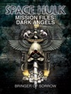 Space Hulk Mission Files Dark Angels - Bringer Of Sorrows