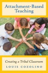 Attachment-Based Teaching Creating A Tribal Classroom The Norton Series On The Social Neuroscience Of Education