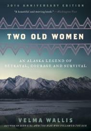 Two Old Women - Velma Wallis Book