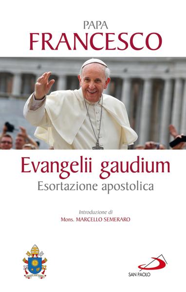 Evangelii gaudium. Esortazione apostolica da Jorge Bergoglio