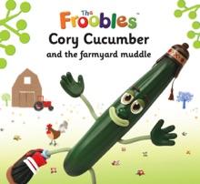 Cory Cucumber And The Farmyard Muddle