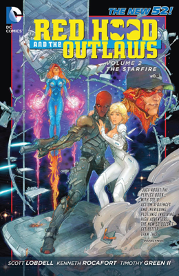 Red Hood and the Outlaws, Vol. 2: The Starfire (The New 52) - Scott Lobdell, Kenneth Rocafort, Timothy Green II, Pascal Alixe & Ario Anindito book