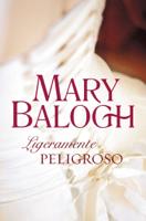 Download and Read Online Ligeramente peligroso (Bedwyn 6)