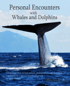Personal Encounters with Whales and Dolphins