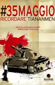 #35maggio, ricordare Tiananmen da Cecilia, Attanasio Ghezzi