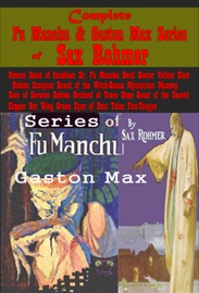 Complete Fu Manchu Gaston Max Series Of Sax Rohmer