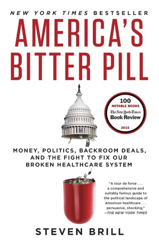 Steven Brill - America's Bitter Pill