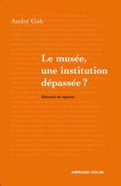 Le musée, une institution dépassée ?