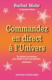 Commandez en direct à l'Univers - En utilisant vos émotions pour obtenir...