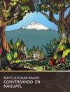 Conversando En Nahuatl