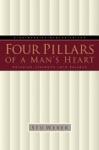 Four Pillars Of A Mans Heart