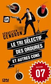 LE TRI SéLECTIF DES ORDURES ET AUTRES CONS - EPISODE 7