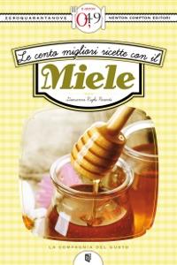 Le cento migliori ricette con il miele da Giovanni Righi Parenti