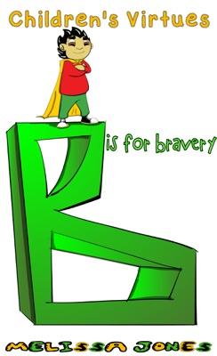 Children's Virtues: B is for Bravery