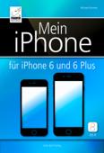 Mein iPhone – für iOS 8 und iPhone 6 und 6 Plus