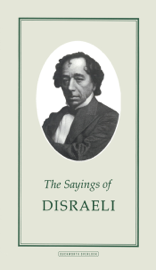 The Sayings of Disraeli