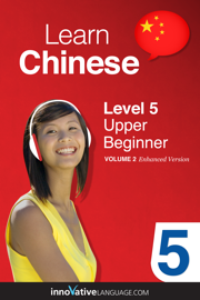 Learn Chinese - Level 5: Upper Beginner (Enhanced Version)