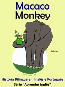 História Bilíngue em Português e Inglês: Macaco - Monkey. Série Aprender Inglês. Book Cover