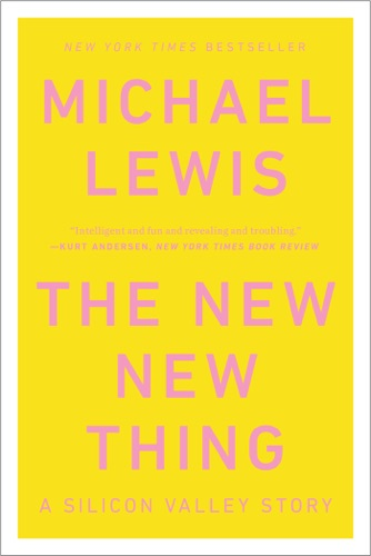 Michael Lewis - The New New Thing: A Silicon Valley Story