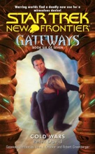 Star Trek: New Frontier: Gateways #6: Cold Wars