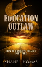Education Outlaw: How to Graduate College Debt Free