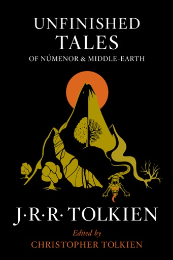 Unfinished Tales of Numenor and Middle-earth - J. R. R. Tolkien