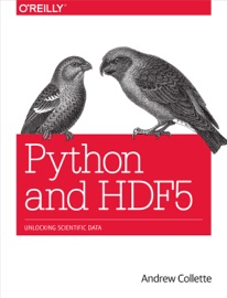 Python and HDF5 - Andrew Collette