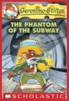 Geronimo Stilton 13 The Phantom Of The Subway