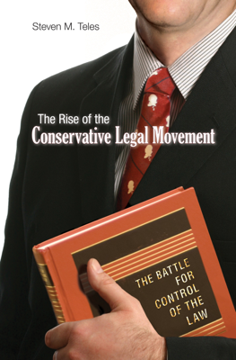 The Rise of the Conservative Legal Movement - Steven M. Teles book