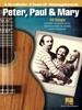 Peter, Paul & Mary - Ukulele Chord Songbook