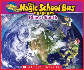 Magic School Bus Presents: Planet Earth - Tom Jackson & Carolyn Bracken