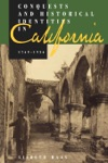 Conquests And Historical Identities In California 1769-1936