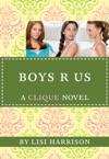 The Clique 11 Boys R Us