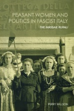 Peasant Women And Politics In Facist Italy