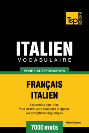 Vocabulaire Français-Italien pour l'autoformation: 7000 mots