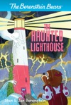 The Berenstain Bears Chapter Book The Haunted Lighthouse