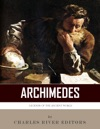 Legends Of The Ancient World The Life And Legacy Of Archimedes