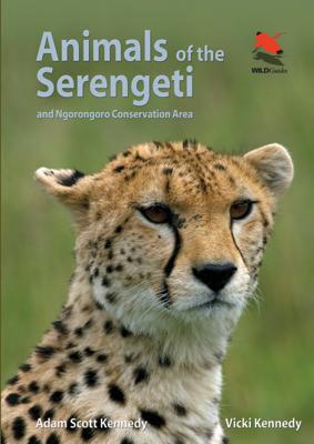 Animals of the Serengeti - Adam Scott Kennedy & Vicki Kennedy book
