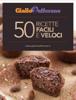 GialloZafferano - GialloZafferano: 50 ricette facili e veloci artwork