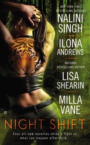 Nalini Singh, Ilona Andrews, Lisa Shearin & Milla Vane - Night Shift