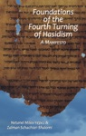 Foundations Of The Fourth Turning Of Hasidism A Manifesto